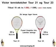 Victor Tennisketcher Tour 21 og 23